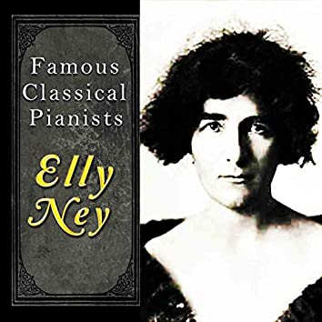 Famous Classical Pianists / Elly Ney