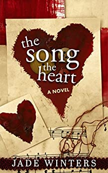 The Song, The Heart by [Jade Winters]