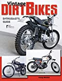 Vintage Dirt Bikes: Enthusiasts Guide (Wolfgang Publications)