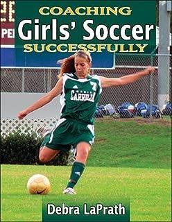 Coaching Girls' Soccer Successfully [COACHING GIRLS SOCCER SUCCESSF]