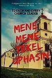 MENE, MENE, TEKEL, UPHARSIN: Judgment has Begun At the House of God (Almond Rod Series)