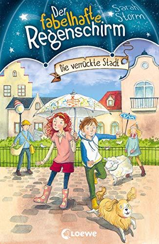 Der fabelhafte Regenschirm - Die verrückte Stadt: Fantasy-Kinderbuch für Mädchen und Jungen ab 8 Jahre