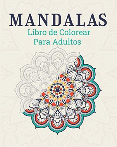 Mandalas Libro de Colorear Para Adultos: Libro Para Colorear   48 DIBUJOS   Para Adolescentes & Adultos   Mandala   Antiestrés   Relajación