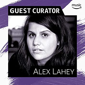 Guest Curator: Alex Lahey