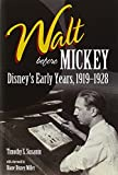 Walt Before Mickey - Disney's Early Years, 1919-1928