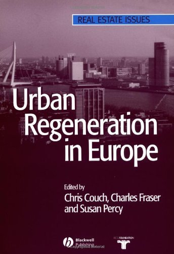 Urban Regeneration in Europe (Real Estate Issues Book 2)