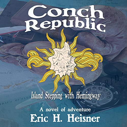 Couverture de Conch Republic, Island Stepping with Hemingway