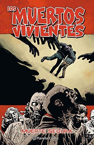 Los muertos vivientes nº 28/32: Muerte segura (Los Muertos Vivientes (The Walking Dead Cómic))
