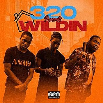 Wildin' (feat. 320 Maze & 320 Sneak)