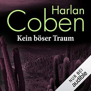 Kein böser Traum                   Autor:                                                                                                                                 Harlan Coben                               Sprecher:                                                                                                                                 Detlef Bierstedt                      Spieldauer: 12 Std. und 3 Min.     813 Bewertungen     Gesamt 4,2