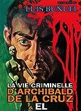 La Vie criminelle d'Archibald de la Cruz/El