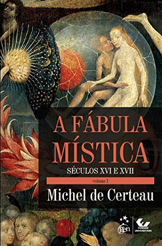 A Fábula Mística Volume I - Século XVI e XVII: Séculos XVI e XVII: Volume 1