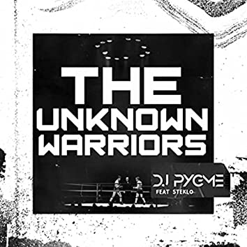 The Unknown Warriors (feat. Steklo)