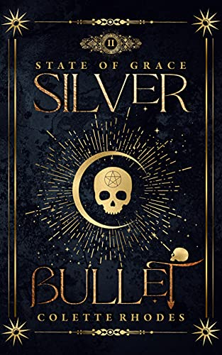 Silver Bullet: A Paranormal Reverse Harem Romance (State of Grace Book 2) by [Colette Rhodes]