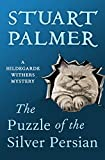 The Puzzle of the Silver Persian (The Hildegarde Withers Mysteries Book 5) (English Edition)