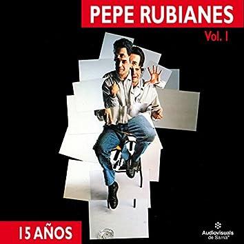 Pepe Rubianes 15 Años - Vol. 1