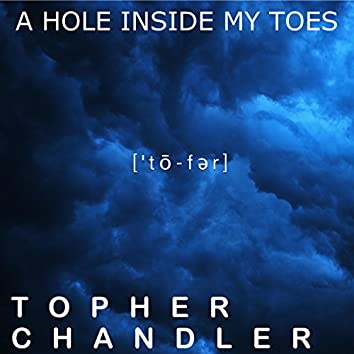 A Hole Inside My Toes