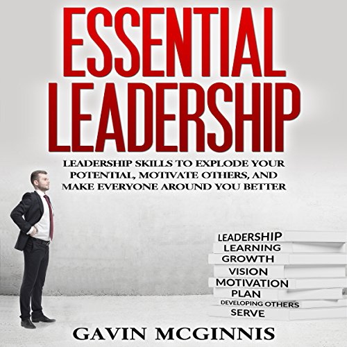 Essential Leadership     Leadership Skills to Explode Your Potential, Motivate Others, and Make Everyone Around You Better              By:                                                                                                                                 Gavin McGinnis                               Narrated by:                                                                                                                                 Daniel Morin                      Length: 37 mins     2 ratings     Overall 3.0