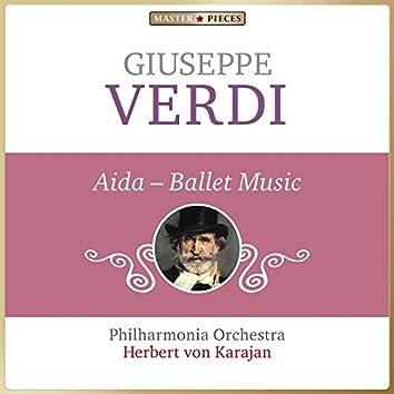 Masterpieces Presents Giuseppe Verdi: Aida, Ballet Music