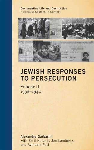 Jewish Responses to Persecution: 1938–1940 (Documenting Life and Destruction: Holocaust Sources in Context Book 2) (English Edition)