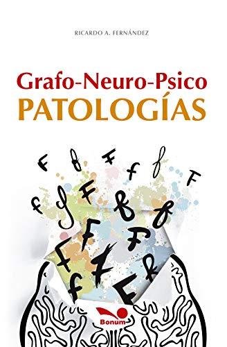 Grafo-neuro-psico-patologías: Relación cerebro-escritura