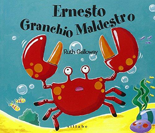 Ernesto granchio maldestro. Ediz. illustrata