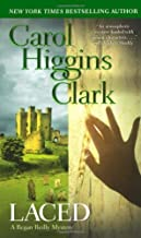 Laced (Regan Reilly Mysteries, No. 10) by Clark, Carol Higgins (2008) Mass Market Paperback