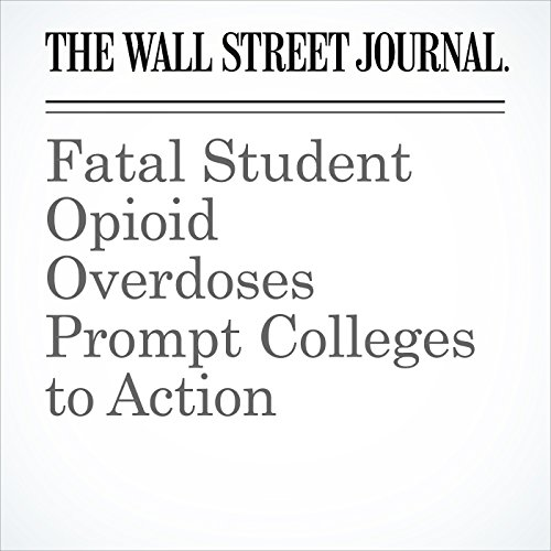 Fatal Student Opioid Overdoses Prompt Colleges to Action audiobook cover art