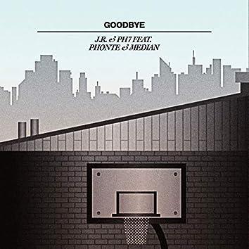 Goodbye (feat Phonte & Median)