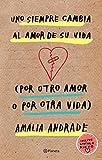 Uno siempre cambia al amor de su vida: Por otro amor o por otra vida (Fuera de colección)