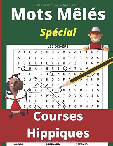Mots meles spécial courses hippiques: Cahier de mots cachés pour les turfistes | Gymnastique et jeux d'esprit | Le Turf en s'amusant | Grilles et solutions