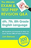 The Ultimate Exam & Test Prep Revision Q&A: 6th, 7th, 8th Grade English Language: 300 Questions and ...