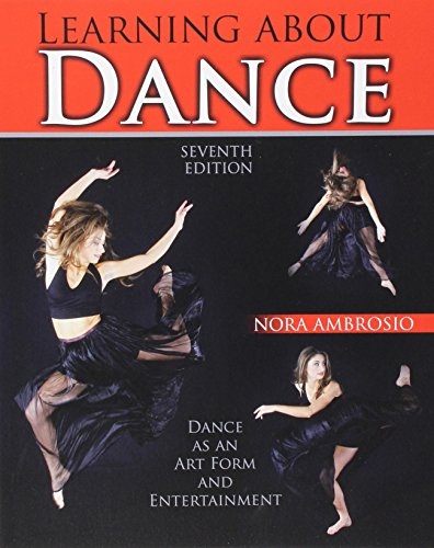 Compare Textbook Prices for Learning About Dance: Dance as an Art Form and Entertainment 7 Edition ISBN 9781465278616 by Nora Ambrosio