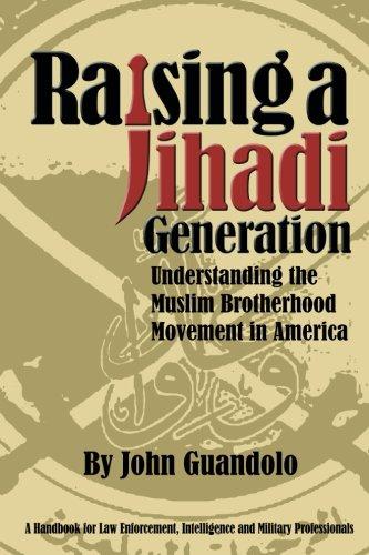 Raising A Jihadi Generation Understanding The Muslim Brotherhood Movement In America