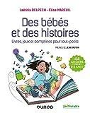 Des bébés et des histoires - Livres, jeux et comptines pour tout-petits - Livres, jeux et comptines pour tout-petits
