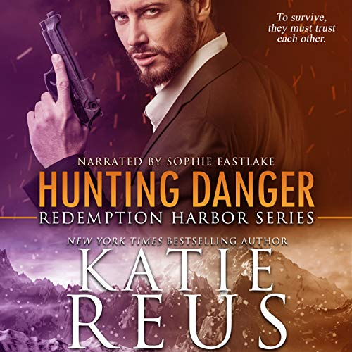 Hunting Danger     Redemption Harbor Series, Book 5              By:                                                                                                                                 Katie Reus                               Narrated by:                                                                                                                                 Sophie Eastlake                      Length: 5 hrs and 16 mins     69 ratings     Overall 4.7