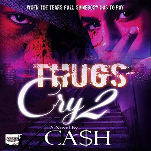 Thugs Cry 2 Audiobook By Ca$h cover art