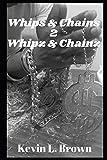WHIPS & CHAINS 2 WHIPZ & CHAINZ