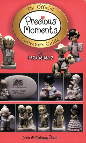 Compare Textbook Prices for The Official Precious Moments Collector's Guide to Figurines  ISBN 9781574323979 by Malinda Bomm,John Bomm