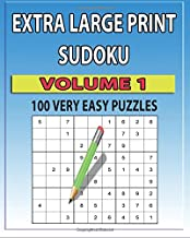 Extra Large Print Sudoku: 100 Very Easy Puzzles (100 Extra Large Print Very Easy Sudoku Puzzles) (Volume 1)
