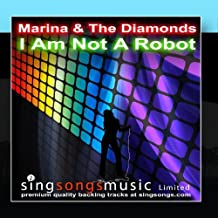 I Am Not A Robot (In the style of Marina & The Diamonds)