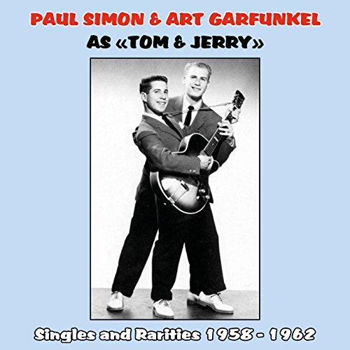 Paul Simon & Art Garfunkel as Tom & Jerry : Singles and Rarities 1958 - 1962