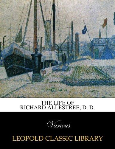 The life of Richard Allestree, D. D.