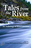 Tales from the River: An Anthology of River Literature