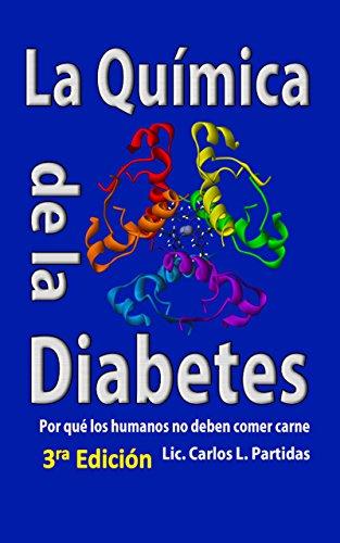 La Química de la Diabetes: Por qué los humanos no deben comer carnes (La Química de las Enfermedades nº 2)