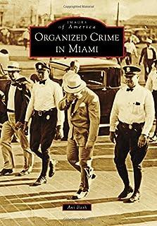 Organized Crime in Miami (Images of America)