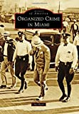 Organized Crime in Miami (Images of America)