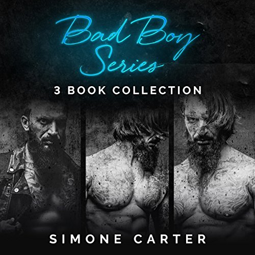 Bad Boy Series: 3-Book Collection                   By:                                                                                                                                 Simone Carter                               Narrated by:                                                                                                                                 Lissa Blackwell                      Length: 10 hrs and 39 mins     1 rating     Overall 3.0