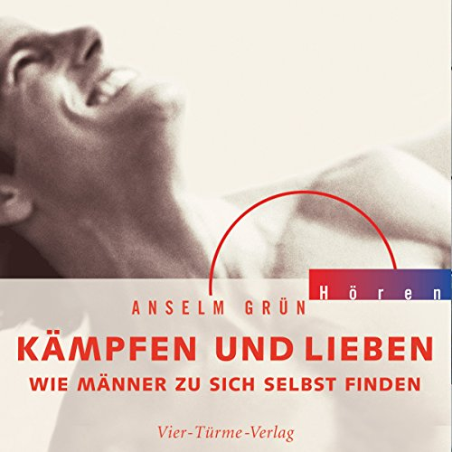 Kämpfen und Lieben     Wie Männer zu sich selbst finden              By:                                                                                                                                 Anselm Grün                               Narrated by:                                                                                                                                 Anselm Grün                      Length: 1 hr and 14 mins     Not rated yet     Overall 0.0