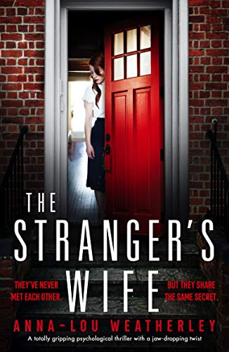 The Stranger's Wife: A totally gripping psychological thriller with a jaw-dropping twist